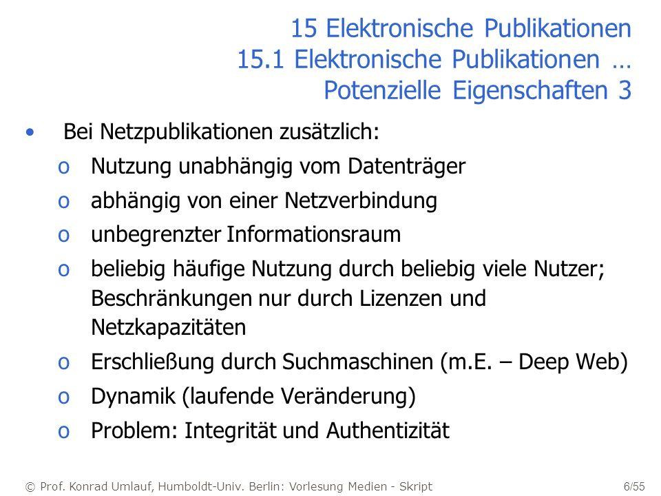 © Prof. Konrad Umlauf, Humboldt-Univ. Berlin: Vorlesung Medien - Skript 6/55 15 Elektronische Publikationen 15.1 Elektronische Publikationen … Potenzi