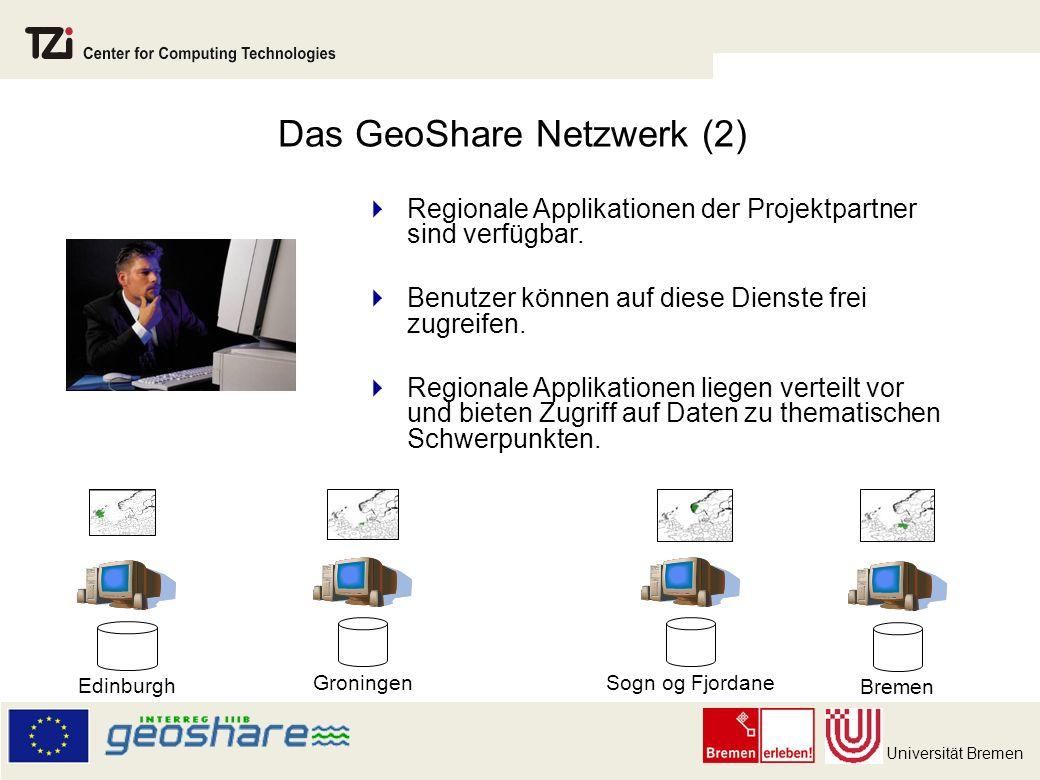 Universität Bremen Bremen GroningenSogn og Fjordane Regionale Applikationen der Projektpartner sind verfügbar.
