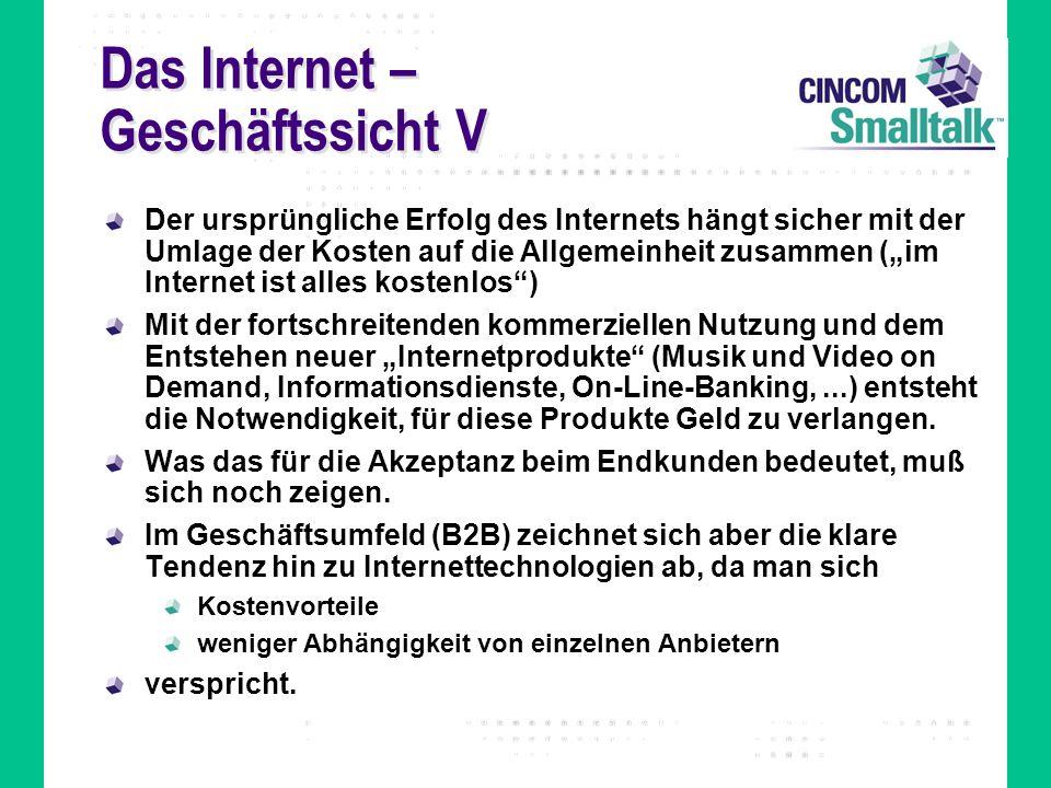 Das Internet – Geschäftssicht V Der ursprüngliche Erfolg des Internets hängt sicher mit der Umlage der Kosten auf die Allgemeinheit zusammen (im Inter