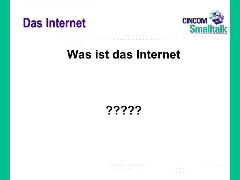 Das Internet Was ist das Internet ?????
