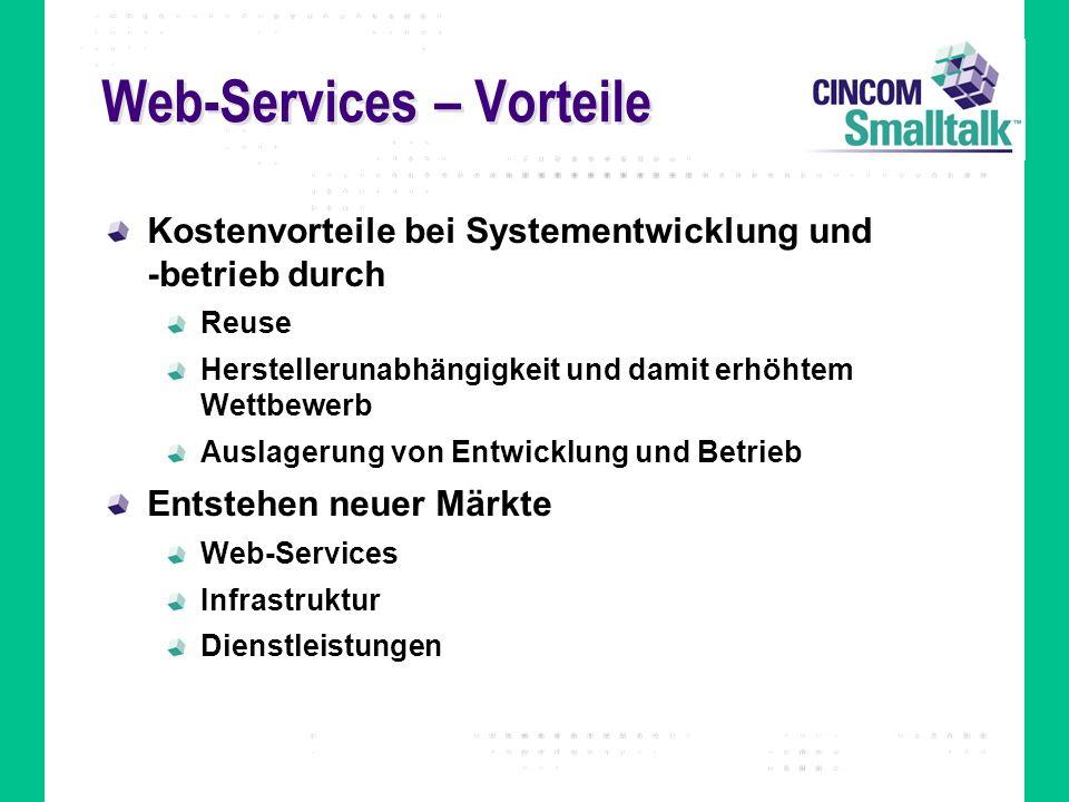 Web-Services – Vorteile Kostenvorteile bei Systementwicklung und -betrieb durch Reuse Herstellerunabhängigkeit und damit erhöhtem Wettbewerb Auslageru