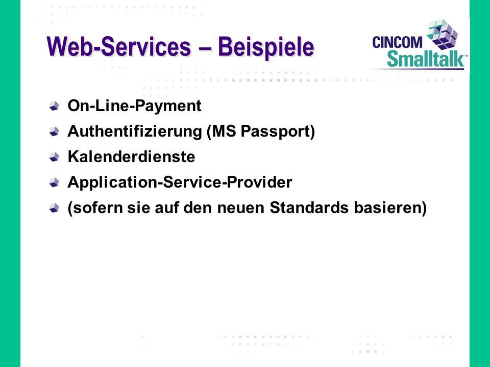 Web-Services – Beispiele On-Line-Payment Authentifizierung (MS Passport) Kalenderdienste Application-Service-Provider (sofern sie auf den neuen Standa