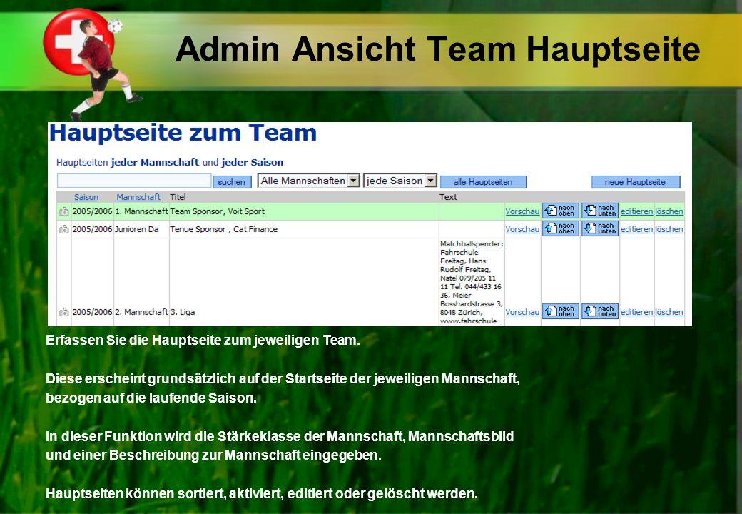 Admin Ansicht Team Hauptseite Erfassen Sie die Hauptseite zum jeweiligen Team. Diese erscheint grundsätzlich auf der Startseite der jeweiligen Mannsch