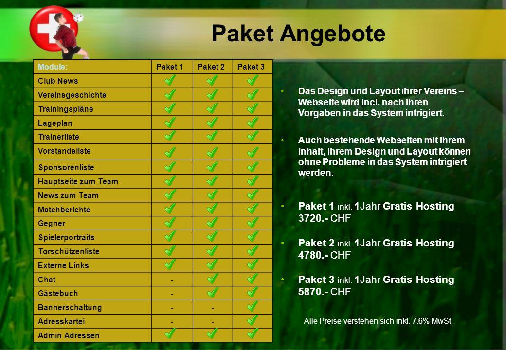 Paket Angebote Module:Paket 1Paket 2Paket 3 Club News Vereinsgeschichte Trainingspläne Lageplan Trainerliste Vorstandsliste Sponsorenliste Hauptseite