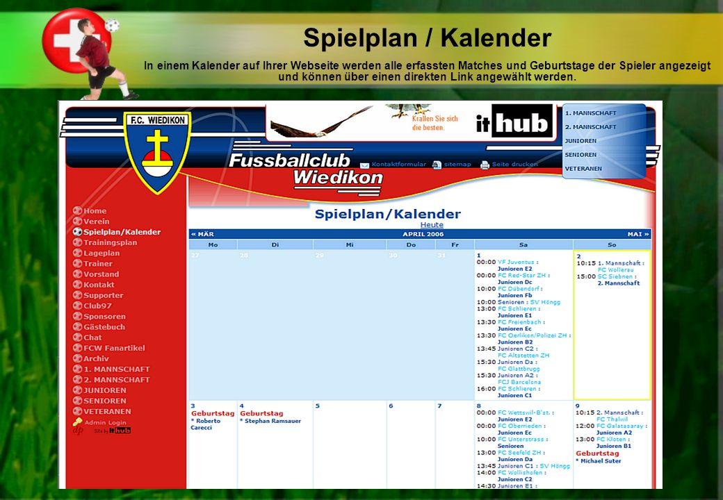 Spielplan / Kalender In einem Kalender auf Ihrer Webseite werden alle erfassten Matches und Geburtstage der Spieler angezeigt und können über einen direkten Link angewählt werden.