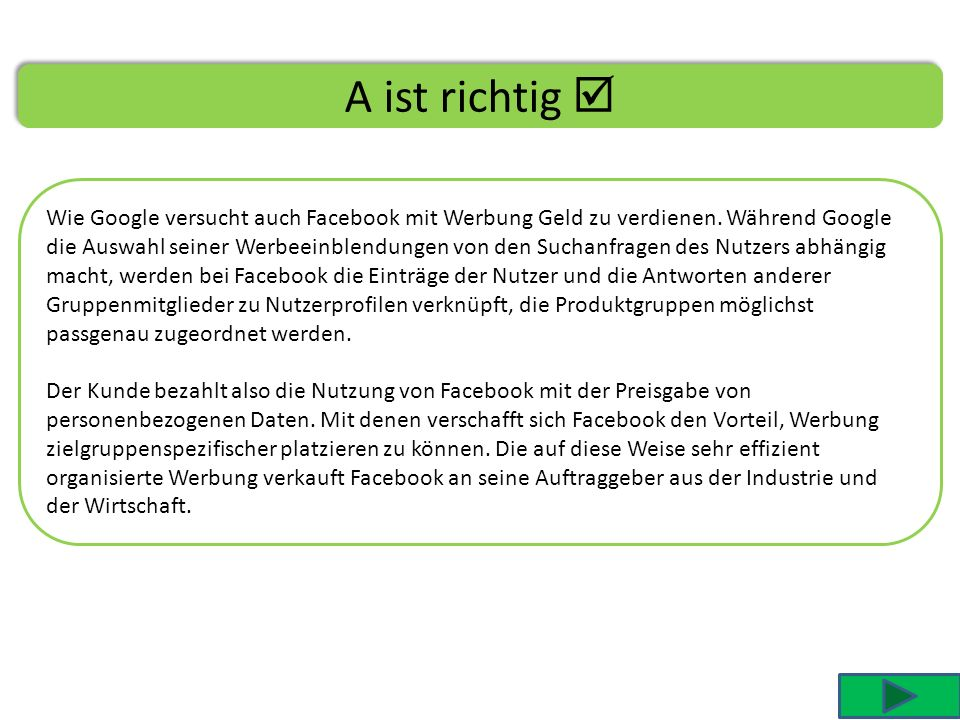 Persönlichkeitsrecht – Frage 5 A B C D Facebook ist kostenlos. Welchen Vorteil hat das Unternehmen von der Bereitstellung des sozialen Netzwerks An Ha
