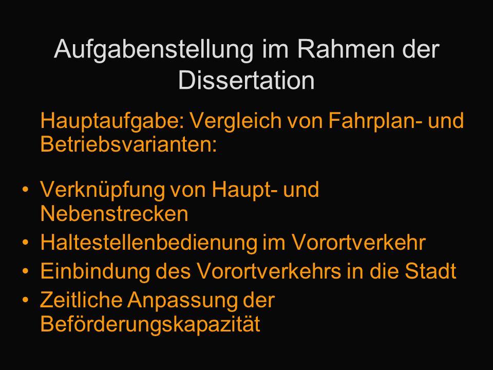 Aufgabenstellung im Rahmen der Dissertation Hauptaufgabe: Vergleich von Fahrplan- und Betriebsvarianten: Verknüpfung von Haupt- und Nebenstrecken Halt