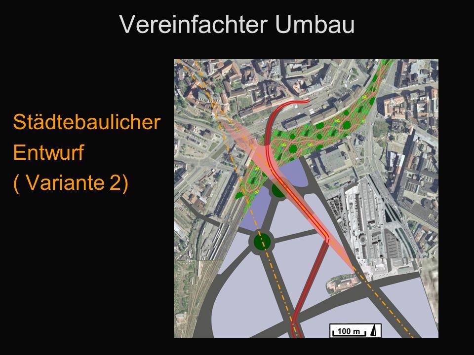 Vereinfachter Umbau Städtebaulicher Entwurf ( Variante 2)