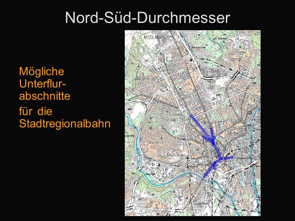 Nord-Süd-Durchmesser Mögliche Unterflur- abschnitte fürdie Stadtregionalbahn