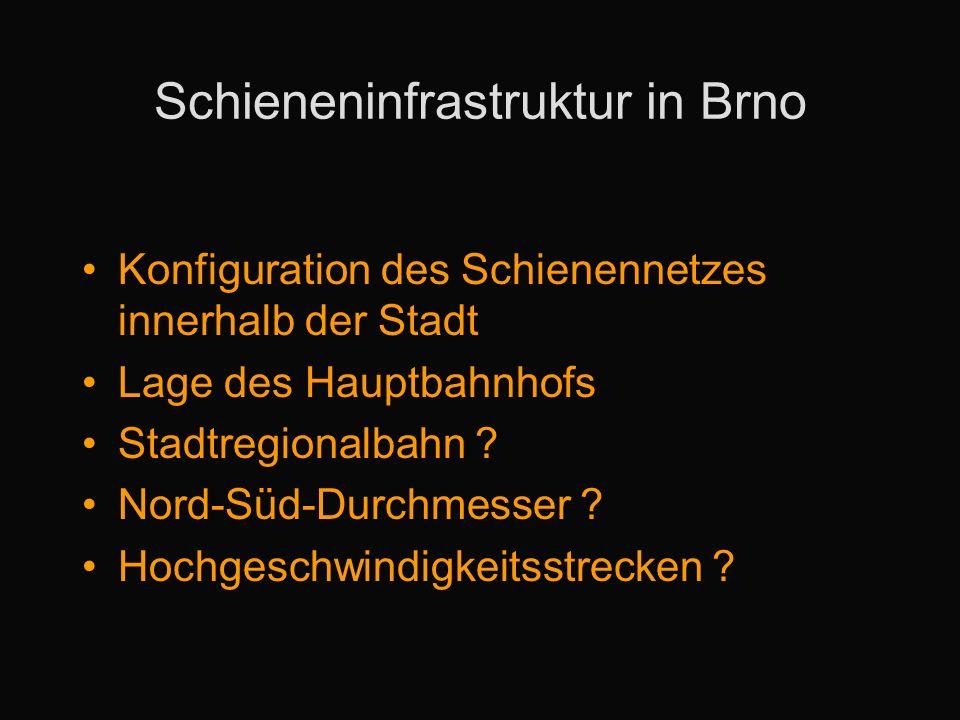 Umbau des Bahnknotens Brno Status quo Bisher diskutierte Varianten –Verlegung des Hauptbahnhofs –Neubau im Zentrum Vereinfachter Umbau mit Stadtregionalbahn