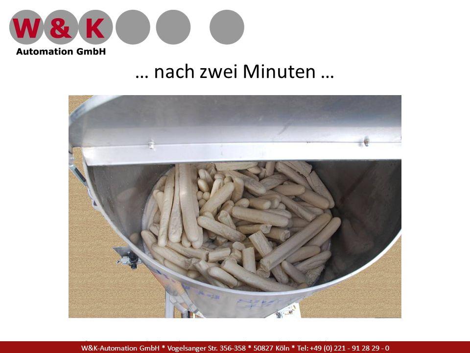 W&K Automation GmbH * Vogelsanger Str. 356-358 * 50827 Köln * Tel: +49 (0) 221 - 91 28 29 - 17 … nach zwei Minuten … W&K-Automation GmbH * Vogelsanger