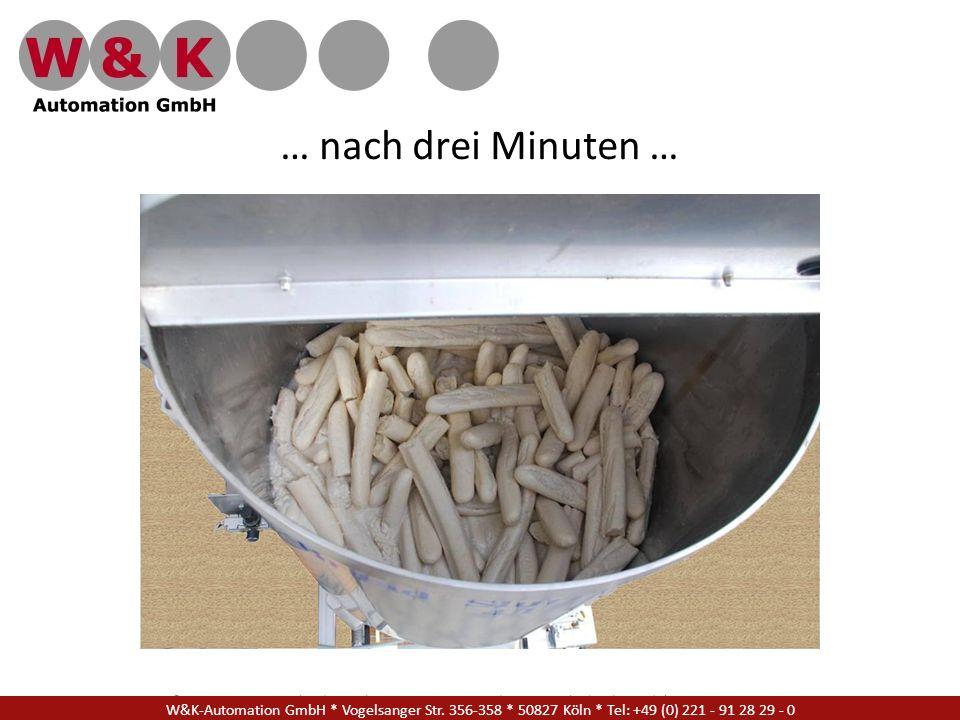 W&K Automation GmbH * Vogelsanger Str. 356-358 * 50827 Köln * Tel: +49 (0) 221 - 91 28 29 - 17 … nach drei Minuten … W&K-Automation GmbH * Vogelsanger