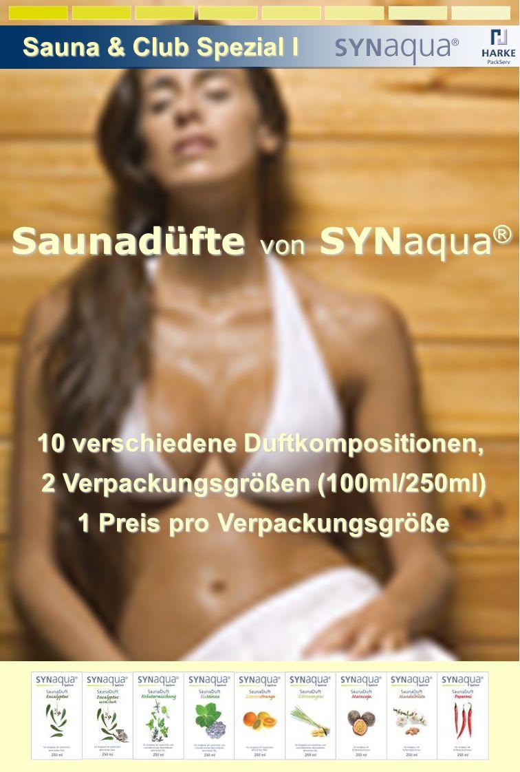 Saunadüfte von SYNaqua ® 10 verschiedene Duftkompositionen, 2 Verpackungsgrößen (100ml/250ml) 1 Preis pro Verpackungsgröße 1 Preis pro Verpackungsgröße Sauna & Club Spezial I Sauna & Club Spezial I