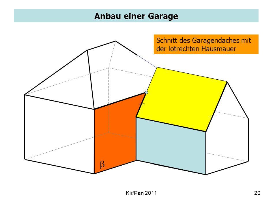 Anbau einer Garage Schnitt des Garagendaches mit der lotrechten Hausmauer Kir/Pan 201120
