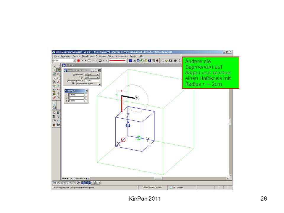 Kir/Pan 201126 Ändere die Segmentart auf Bögen und zeichne einen Halbkreis mit Radius r = 2cm.
