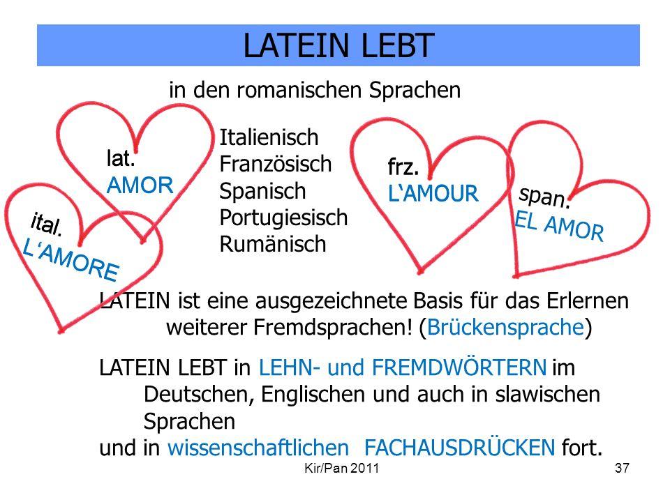 ital. LAMORE Kir/Pan 201137 Italienisch Französisch Spanisch Portugiesisch Rumänisch LATEIN ist eine ausgezeichnete Basis für das Erlernen weiterer Fr