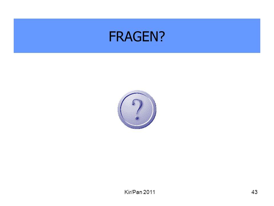 FRAGEN? Kir/Pan 201143