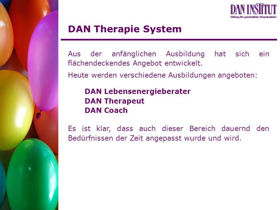 DAN Therapie System Aus der anfänglichen Ausbildung hat sich ein flächendeckendes Angebot entwickelt. Heute werden verschiedene Ausbildungen angeboten
