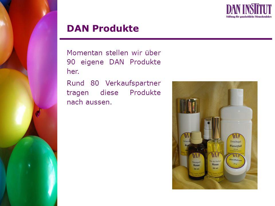 DAN Produkte Momentan stellen wir über 90 eigene DAN Produkte her. Rund 80 Verkaufspartner tragen diese Produkte nach aussen.