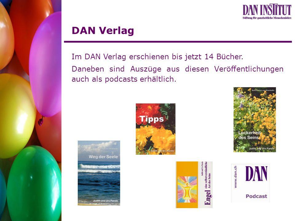 DAN Verlag Im DAN Verlag erschienen bis jetzt 14 Bücher. Daneben sind Auszüge aus diesen Veröffentlichungen auch als podcasts erhältlich.