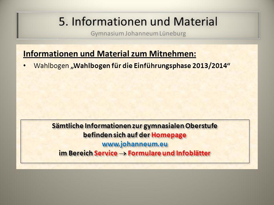 Informationen und Material zum Mitnehmen: Wahlbogen Wahlbogen für die Einführungsphase 2013/2014 Sämtliche Informationen zur gymnasialen Oberstufe bef