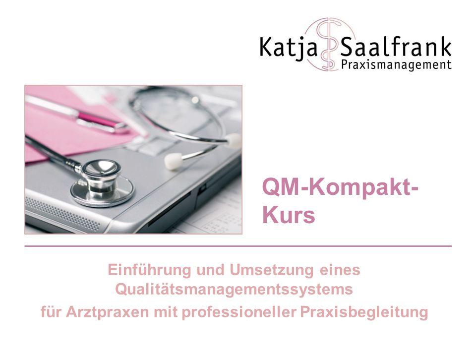 QM-Kompakt- Kurs Einführung und Umsetzung eines Qualitätsmanagementssystems für Arztpraxen mit professioneller Praxisbegleitung
