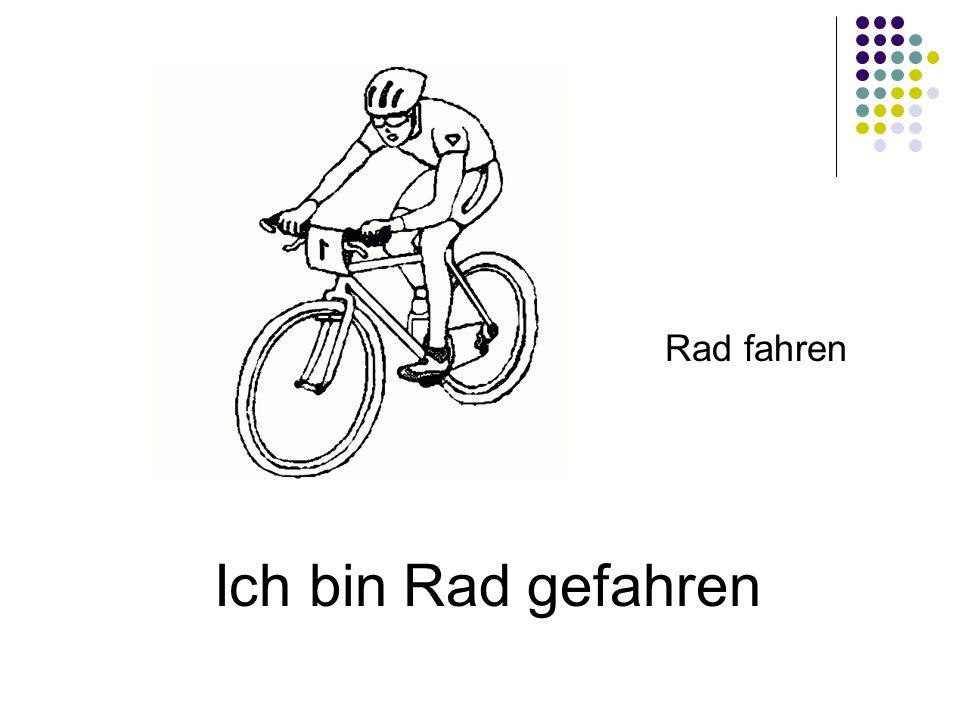 Ich bin Rad gefahren Rad fahren