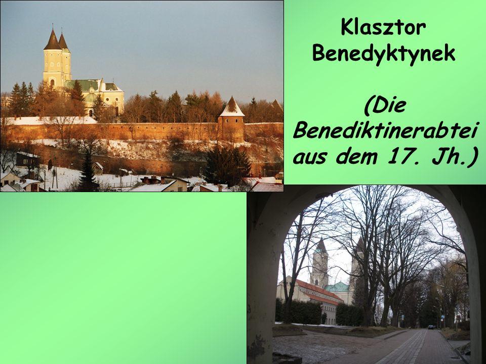 Klasztor Benedyktynek (Die Benediktinerabtei aus dem 17. Jh.)