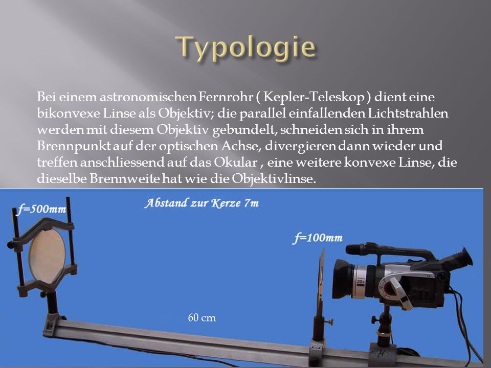 Bei einem astronomischen Fernrohr ( Kepler-Teleskop ) dient eine bikonvexe Linse als Objektiv; die parallel einfallenden Lichtstrahlen werden mit dies