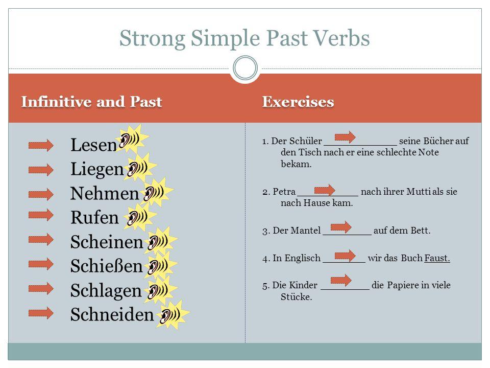 Infinitive and Past Exercises Lesen Liegen Nehmen Rufen Scheinen Schießen Schlagen Schneiden 1.