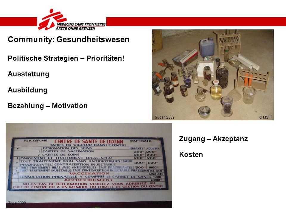 Community: Gesundheitswesen Politische Strategien – Prioritäten! Ausstattung Ausbildung Bezahlung – Motivation Zugang – Akzeptanz Kosten Togo 2008 © A