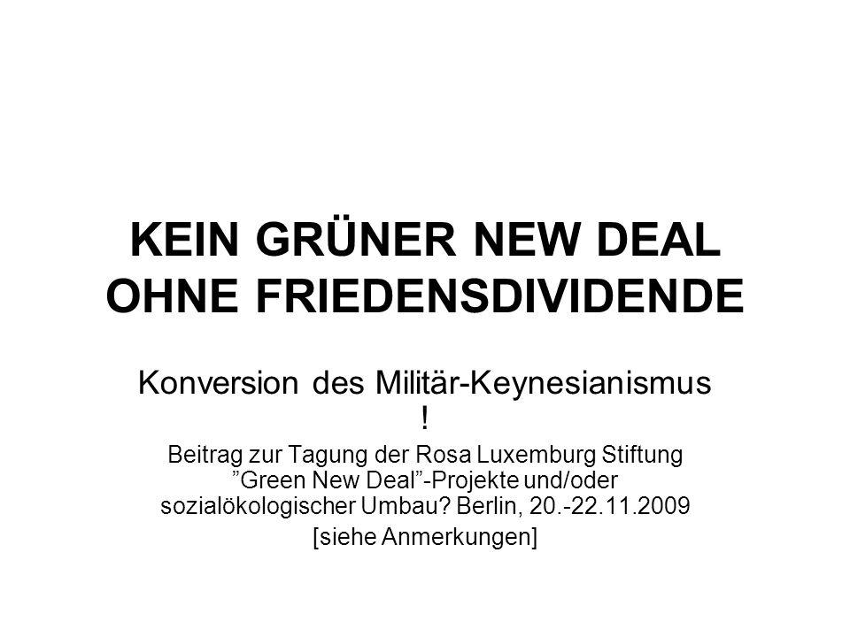 KEIN GRÜNER NEW DEAL OHNE FRIEDENSDIVIDENDE Konversion des Militär-Keynesianismus .