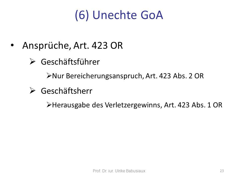 Ansprüche, Art. 423 OR Geschäftsführer Nur Bereicherungsanspruch, Art. 423 Abs. 2 OR Geschäftsherr Herausgabe des Verletzergewinns, Art. 423 Abs. 1 OR