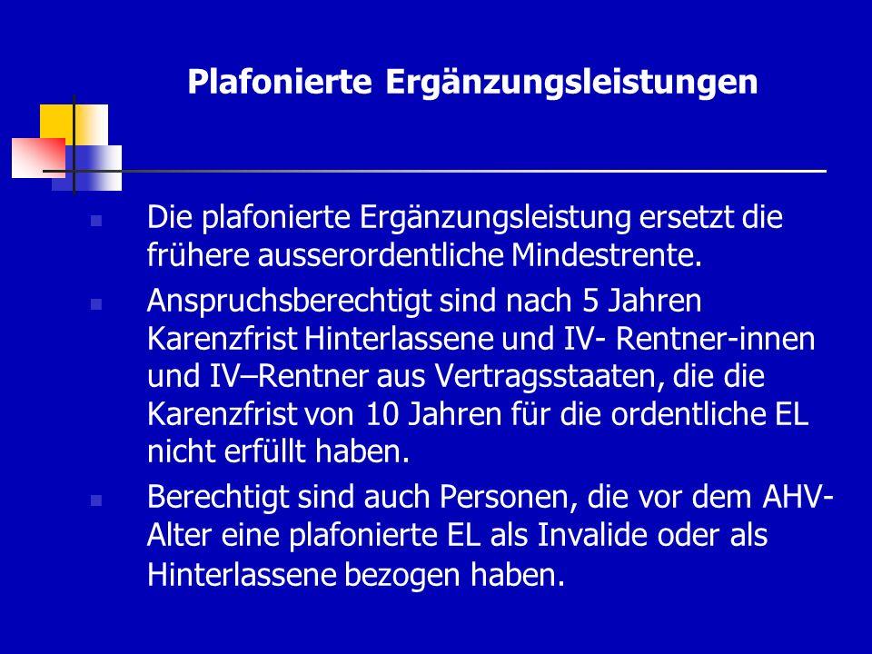 Plafonierte Ergänzungsleistungen Die plafonierte Ergänzungsleistung ersetzt die frühere ausserordentliche Mindestrente.