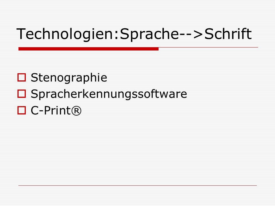 Technologien:Sprache-->Schrift Stenographie Spracherkennungssoftware C-Print®