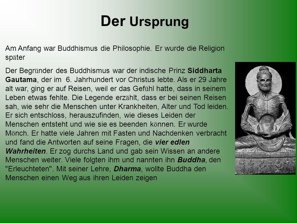 Der Buddhismus verlangt kein Bekenntnis zum Glauben.
