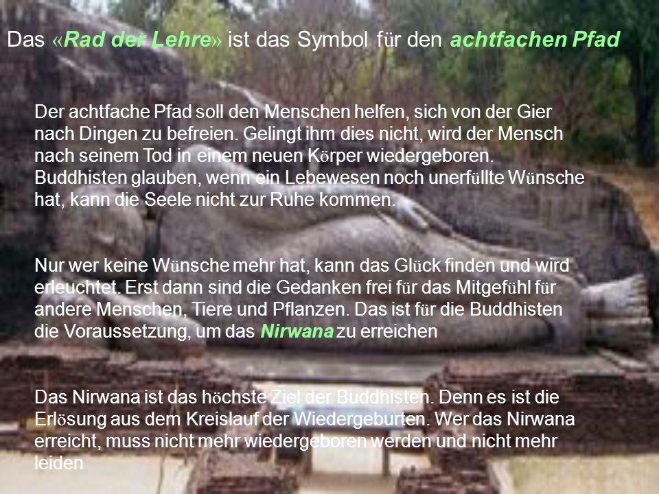 Im Mittelpunkt der Predigten Buddhas stehen die vier edlen Wahrheiten Die vier edlen Wahrheiten 1. Gl ü ck ist verg ä nglich, und das Leben ist Leiden
