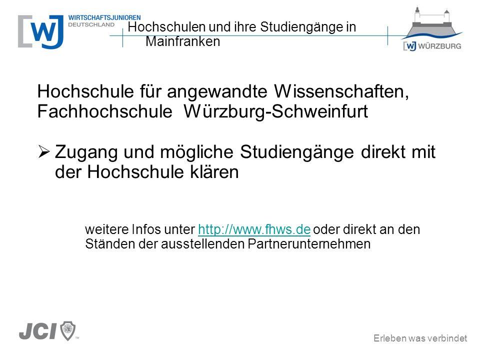 Erleben was verbindet Hochschule für angewandte Wissenschaften, Fachhochschule Würzburg-Schweinfurt Zugang und mögliche Studiengänge direkt mit der Ho