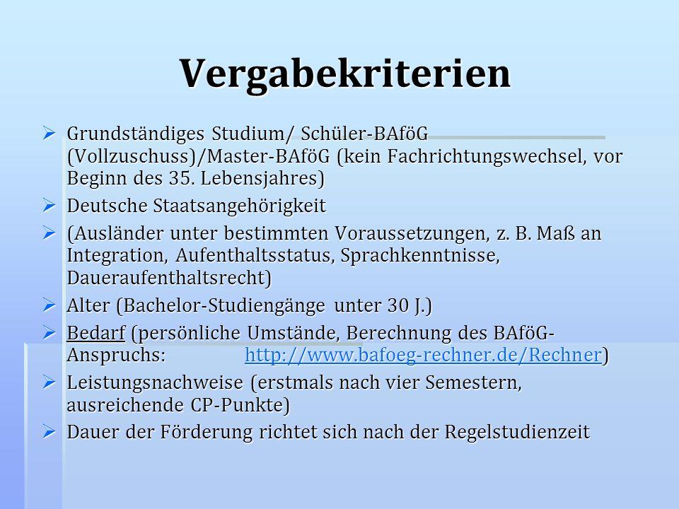 Vergabekriterien Grundständiges Studium/ Schüler-BAföG (Vollzuschuss)/Master-BAföG (kein Fachrichtungswechsel, vor Beginn des 35. Lebensjahres) Grunds