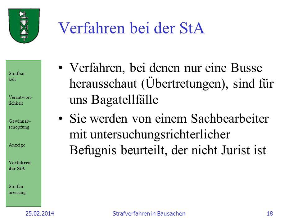 25.02.2014Strafverfahren in Bausachen18 Verfahren bei der StA Verfahren, bei denen nur eine Busse herausschaut (Übertretungen), sind für uns Bagatellf