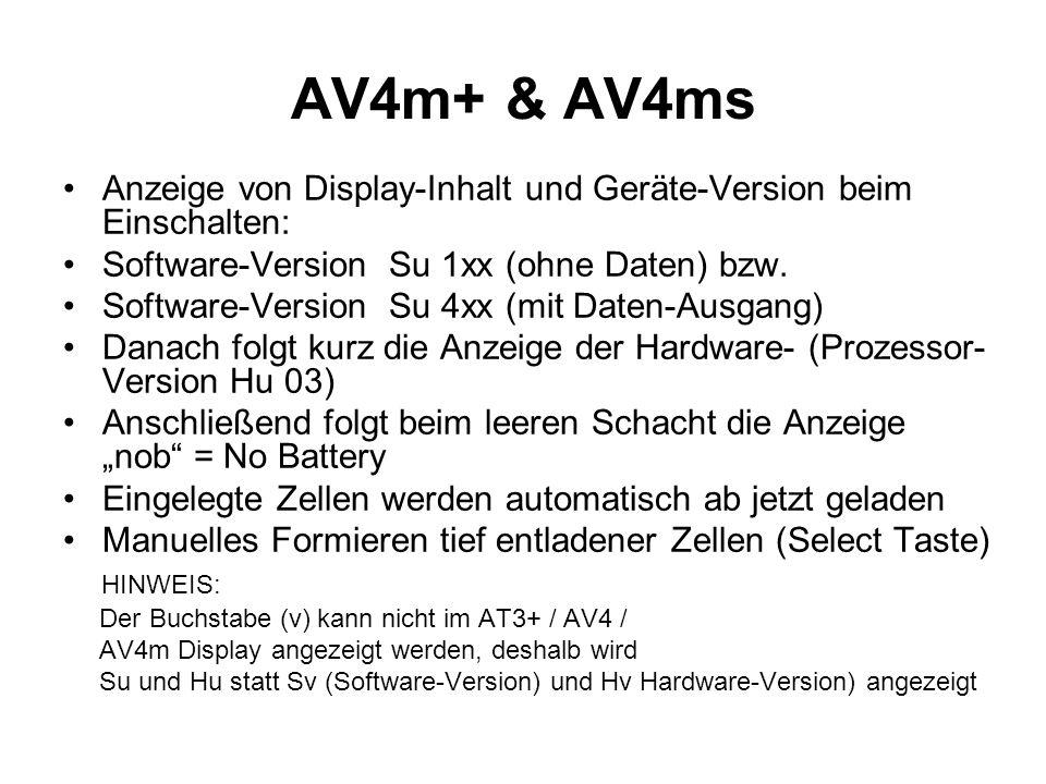 AV4m+ & AV4ms Anzeige von Display-Inhalt und Geräte-Version beim Einschalten: Software-Version Su 1xx (ohne Daten) bzw. Software-Version Su 4xx (mit D