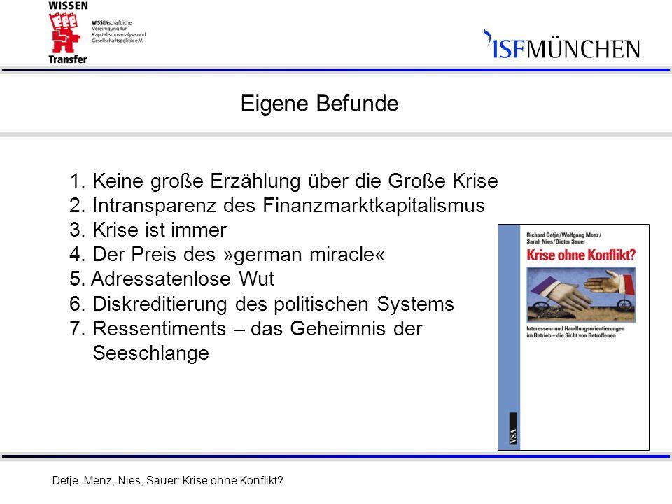 8 Eigene Befunde Detje, Menz, Nies, Sauer: Krise ohne Konflikt.