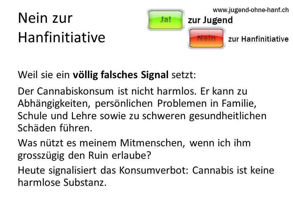 Weil sie ein völlig falsches Signal setzt: Der Cannabiskonsum ist nicht harmlos.