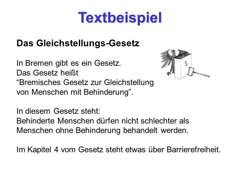 Textbeispiel BremBGG § 4 Barrierefreiheit Barrierefrei sind bauliche und sonstige Anlagen, Verkehrsmittel, technische Gebrauchsgegenstände, Systeme de