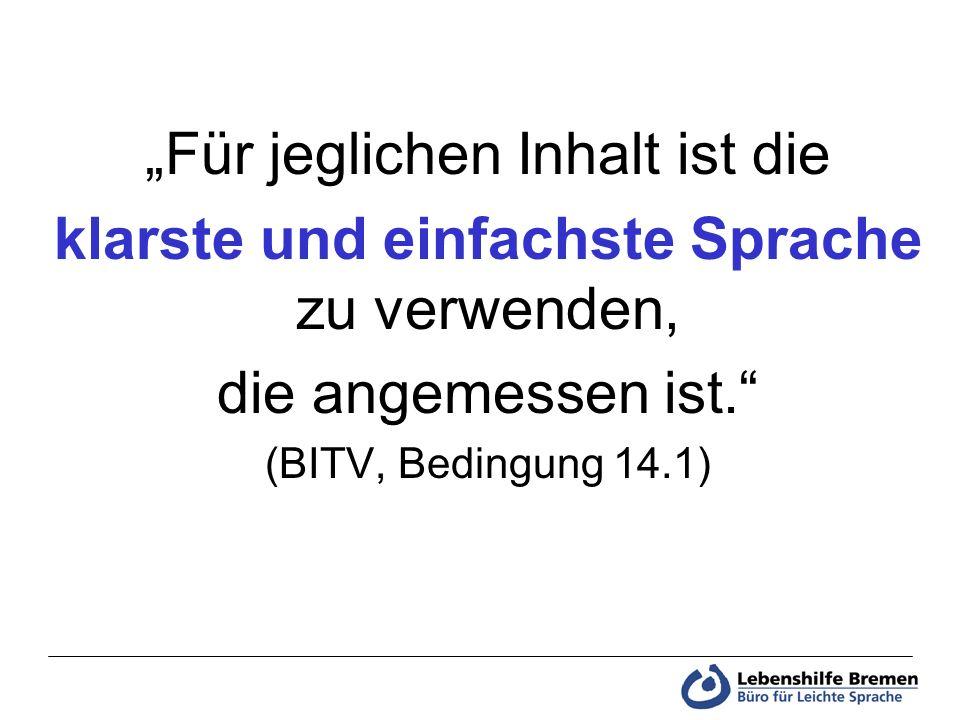 Für jeglichen Inhalt ist die klarste und einfachste Sprache zu verwenden, die angemessen ist. (BITV, Bedingung 14.1)