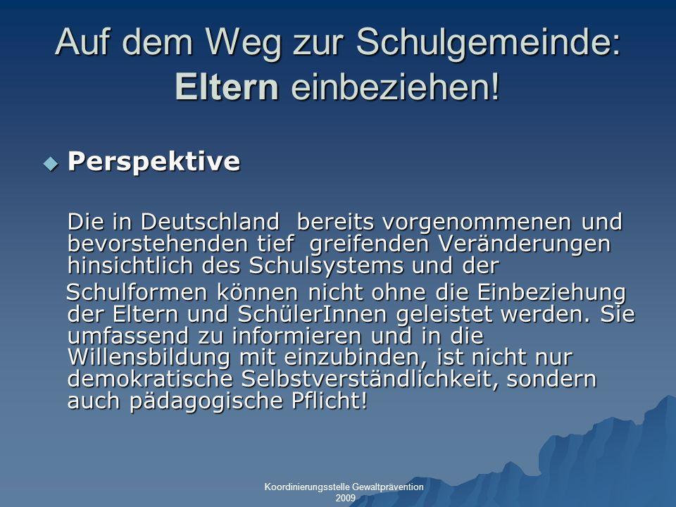 Auf dem Weg zur Schulgemeinde: Eltern einbeziehen! Perspektive Perspektive Die in Deutschland bereits vorgenommenen und bevorstehenden tief greifenden