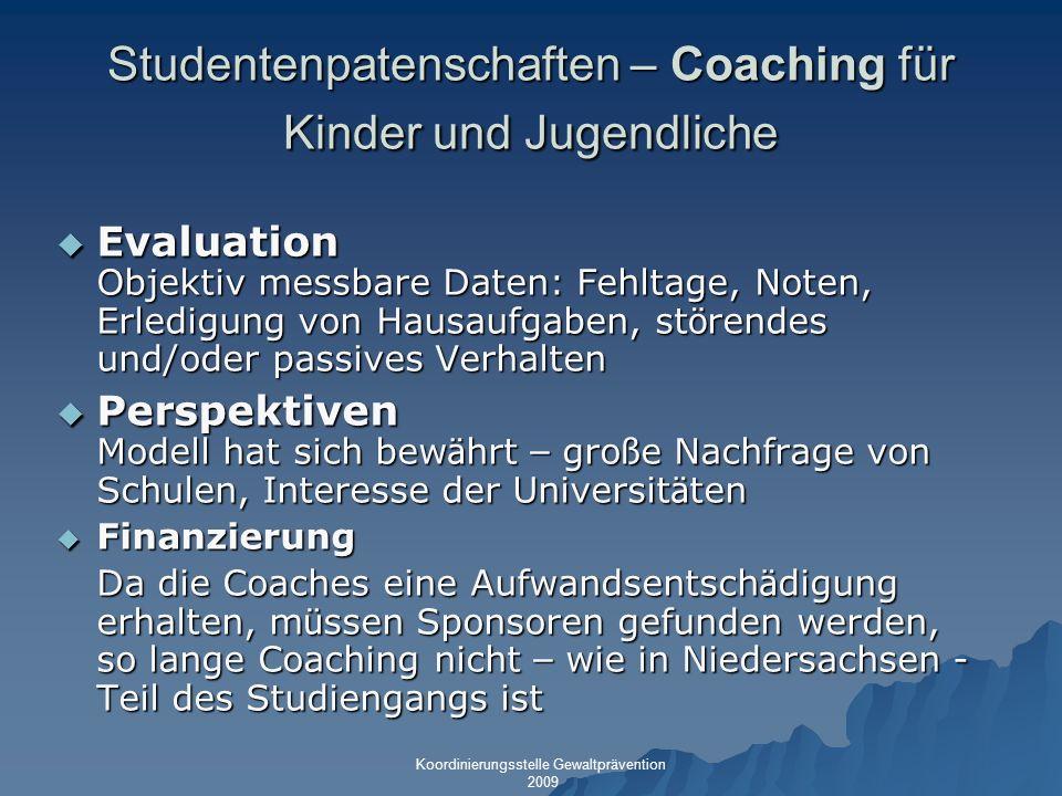 Studentenpatenschaften – Coaching für Kinder und Jugendliche Evaluation Objektiv messbare Daten: Fehltage, Noten, Erledigung von Hausaufgaben, st ö re