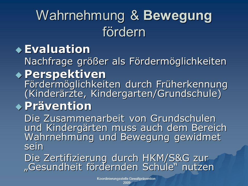 Wahrnehmung & Bewegung fördern Evaluation Nachfrage größer als Fördermöglichkeiten Evaluation Nachfrage größer als Fördermöglichkeiten Perspektiven F