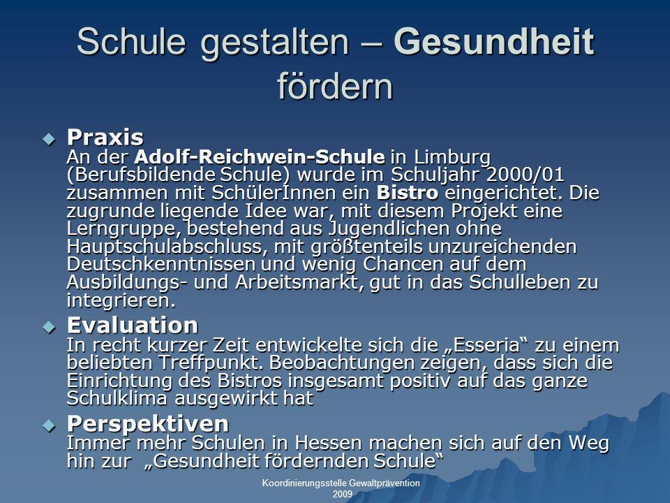 Schule gestalten – Gesundheit fördern Praxis An der Adolf-Reichwein-Schule in Limburg (Berufsbildende Schule) wurde im Schuljahr 2000/01 zusammen mit