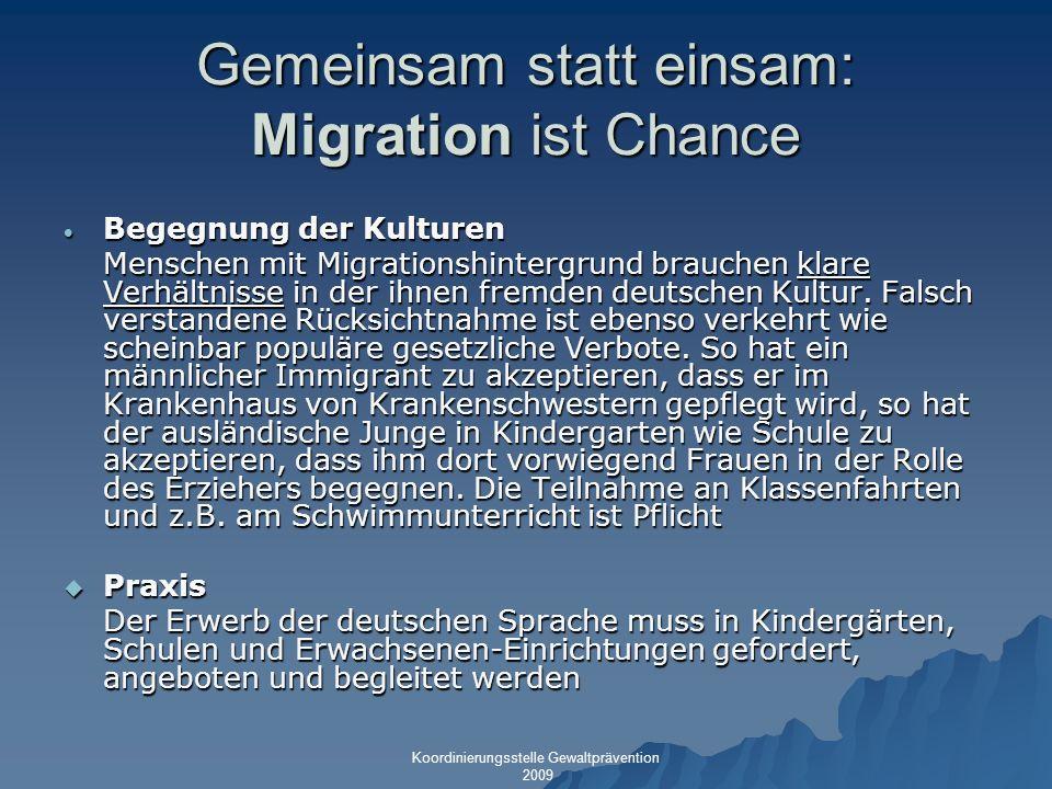 Gemeinsam statt einsam: Migration ist Chance Begegnung der Kulturen Begegnung der Kulturen Menschen mit Migrationshintergrund brauchen klare Verhältni